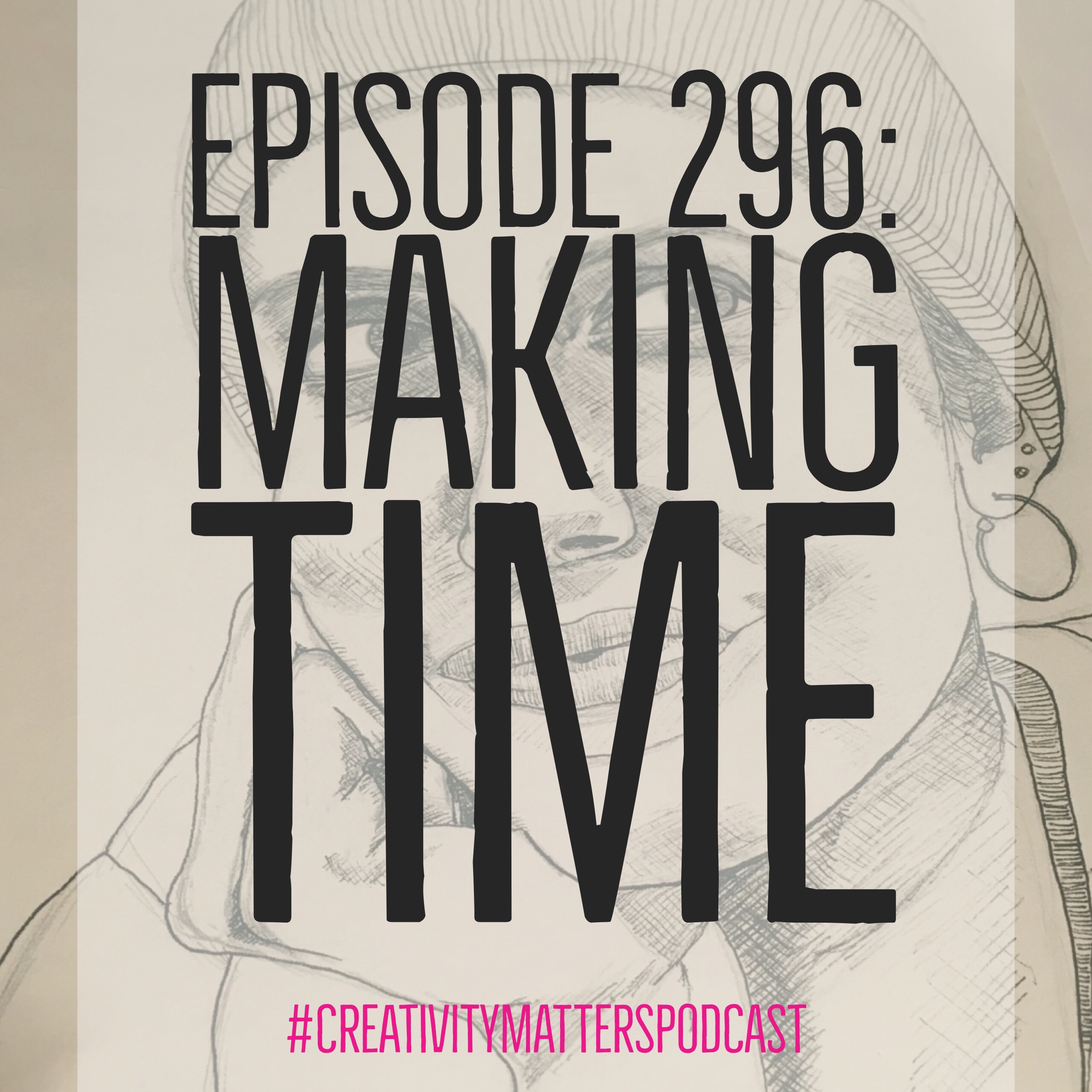 Episode 296: Making Time