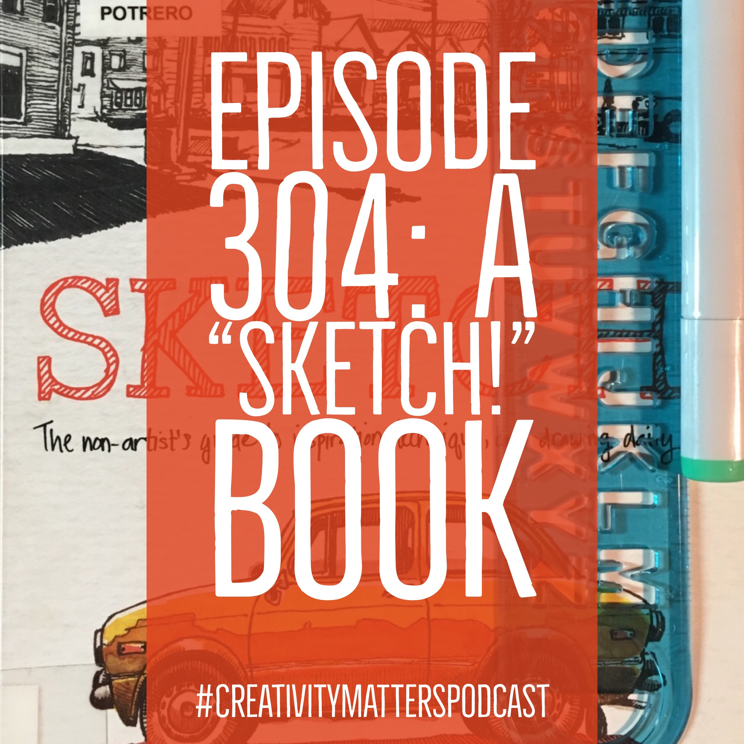 Episode 304: A Sketch! Book