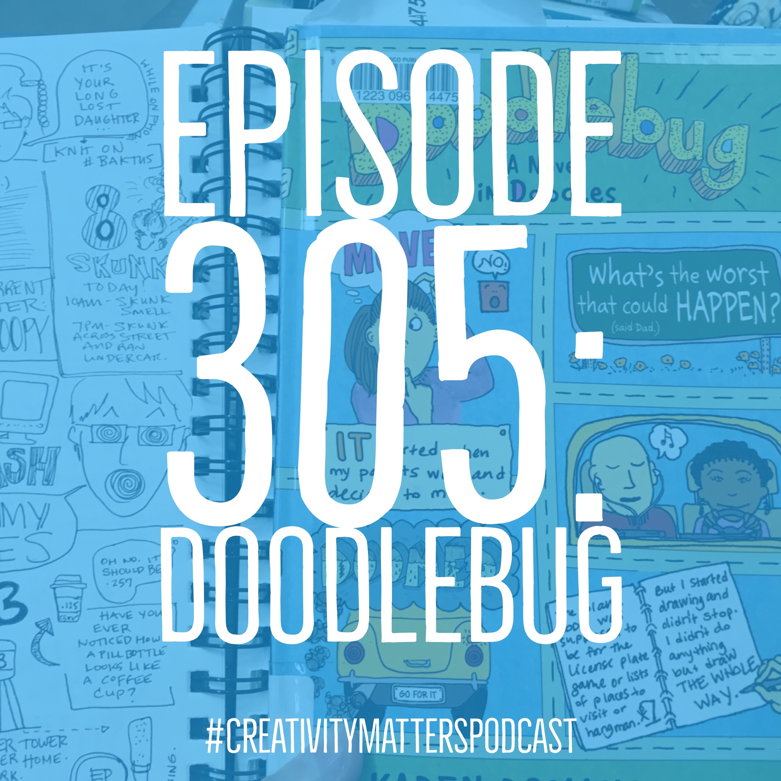 Episode 305: Doodlebug