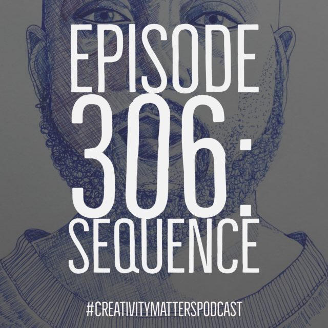 Episode 306: Sequence