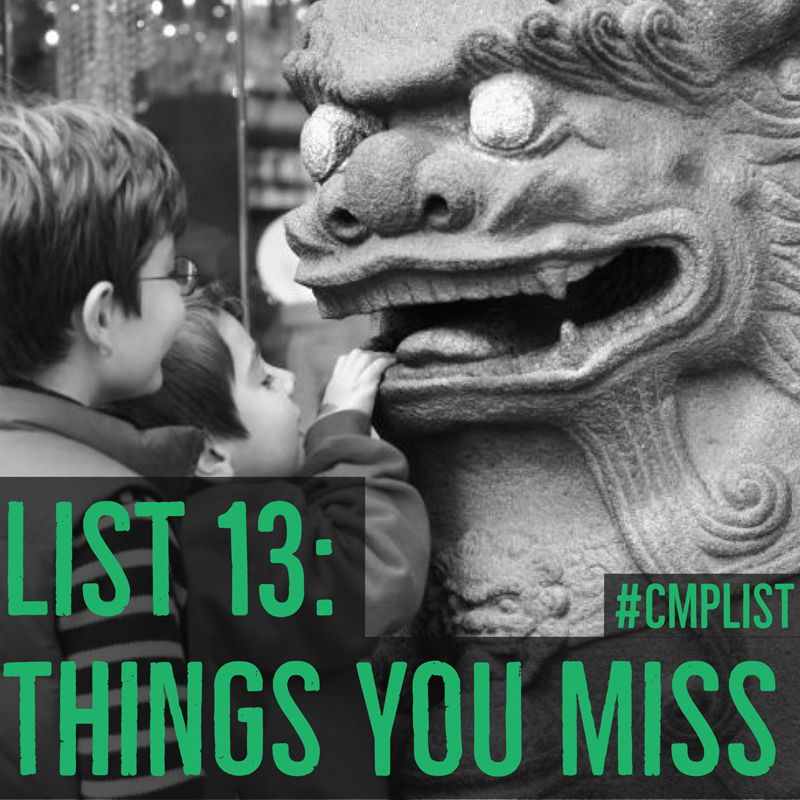 CMP List 13 - Things you miss