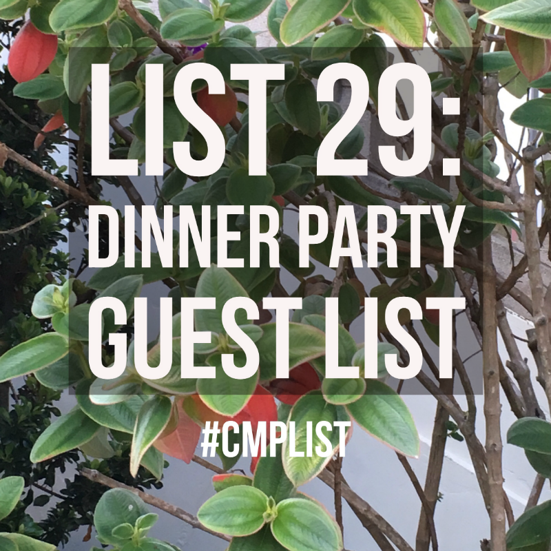 CMP List Challenge 29 - Dinner party guest list