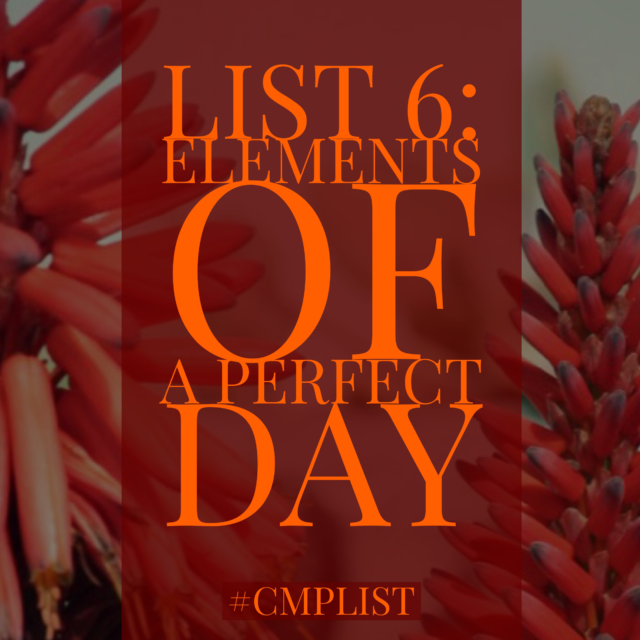 CMP List Challenge 6 - Elements of a Perfect Day